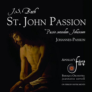 Recordings St. John Passion Apollos Fire Cover 717